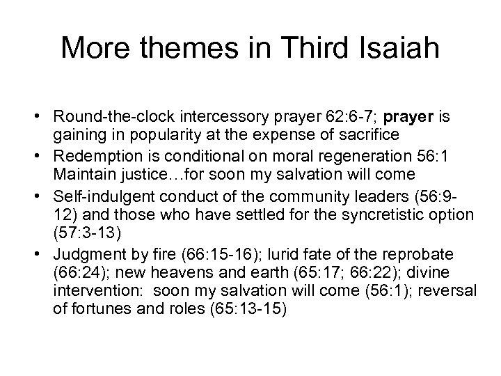 More themes in Third Isaiah • Round-the-clock intercessory prayer 62: 6 -7; prayer is