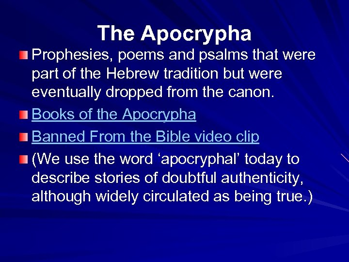 The Apocrypha Prophesies, poems and psalms that were part of the Hebrew tradition but