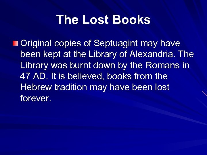 The Lost Books Original copies of Septuagint may have been kept at the Library