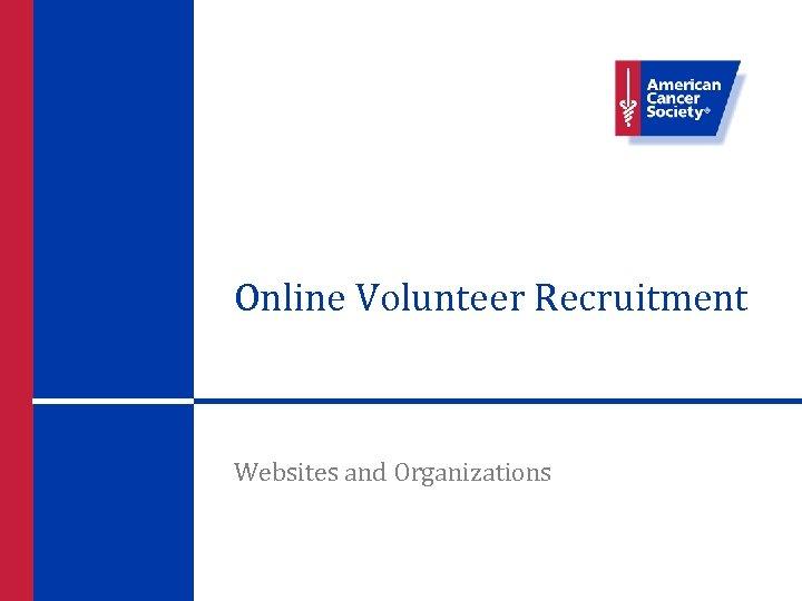 Online Volunteer Recruitment Websites and Organizations