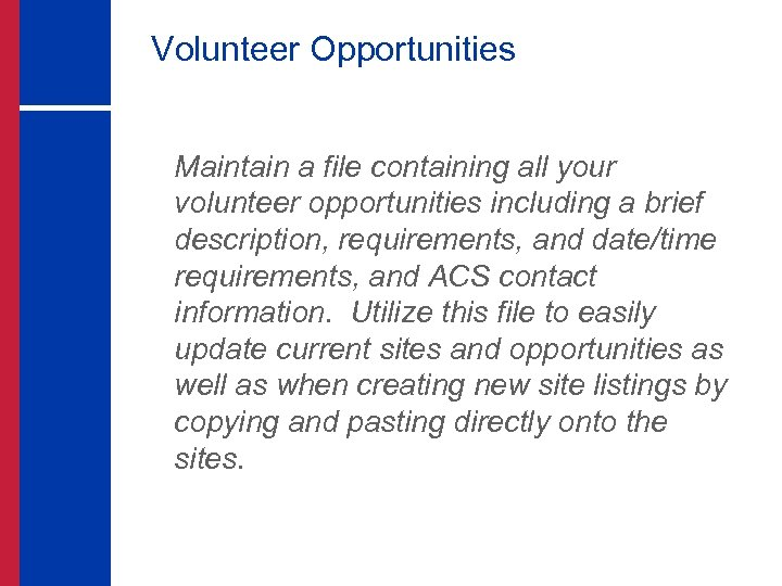 Volunteer Opportunities Maintain a file containing all your volunteer opportunities including a brief description,