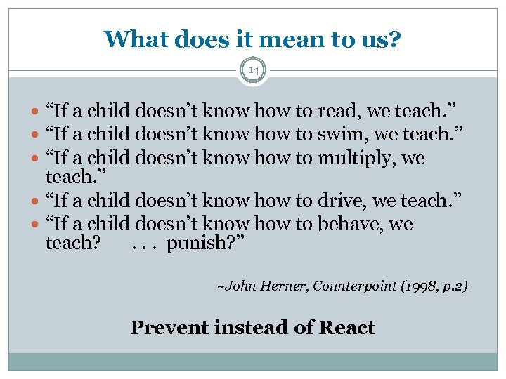 "What does it mean to us? 14 ""If a child doesn't know how to"