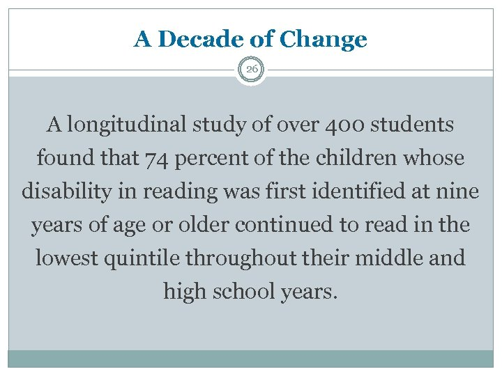 A Decade of Change 26 A longitudinal study of over 400 students found that