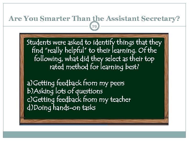 Are You Smarter Than the Assistant Secretary? 29 Students were asked to identify things