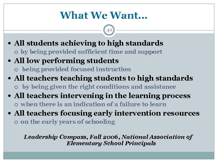 What We Want… 40 All students achieving to high standards by being provided sufficient