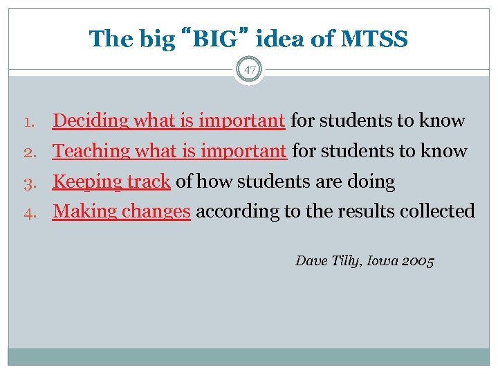 "The big ""BIG"" idea of MTSS 47 1. Deciding what is important for students"