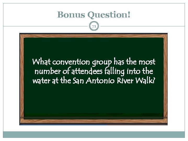 Bonus Question! 71 What convention group has the most number of attendees falling into