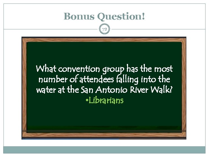 Bonus Question! 72 What convention group has the most number of attendees falling into