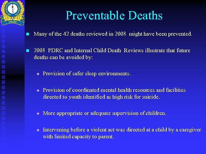 Preventable Deaths n Many of the 42 deaths reviewed in 2008 might have been