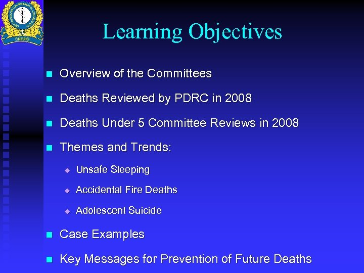 Learning Objectives n Overview of the Committees n Deaths Reviewed by PDRC in 2008