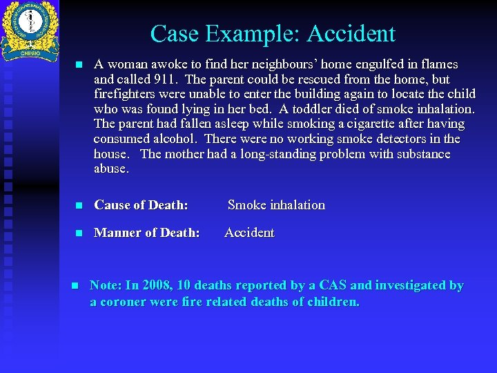 Case Example: Accident n A woman awoke to find her neighbours' home engulfed in