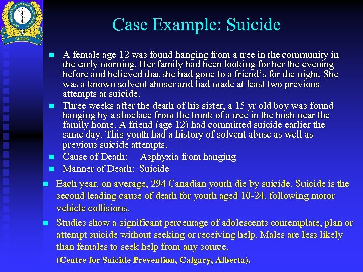 Case Example: Suicide A female age 12 was found hanging from a tree in