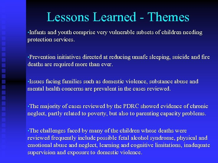 Lessons Learned - Themes • Infants and youth comprise very vulnerable subsets of children