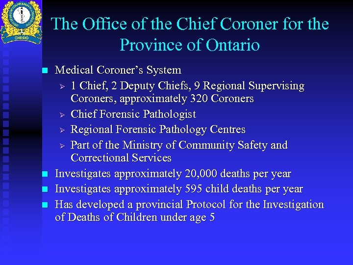 The Office of the Chief Coroner for the Province of Ontario n n Medical