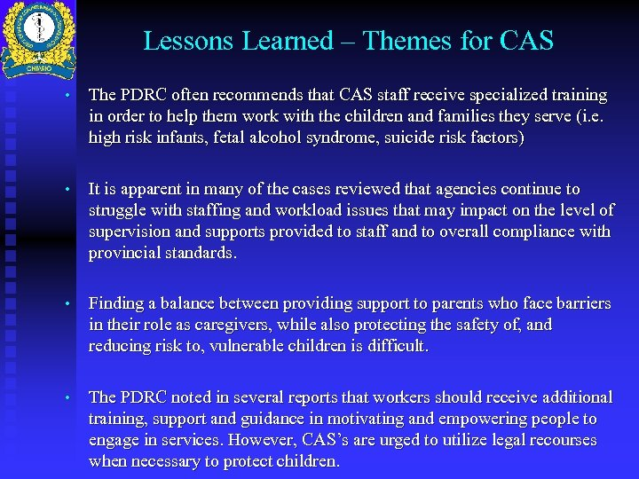 Lessons Learned – Themes for CAS • The PDRC often recommends that CAS staff