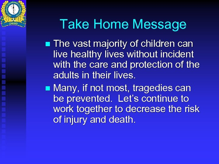 Take Home Message The vast majority of children can live healthy lives without incident