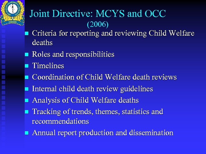 Joint Directive: MCYS and OCC n n n n (2006) Criteria for reporting and
