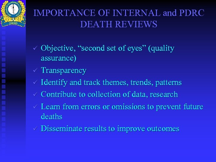 "IMPORTANCE OF INTERNAL and PDRC DEATH REVIEWS ü ü ü Objective, ""second set of"