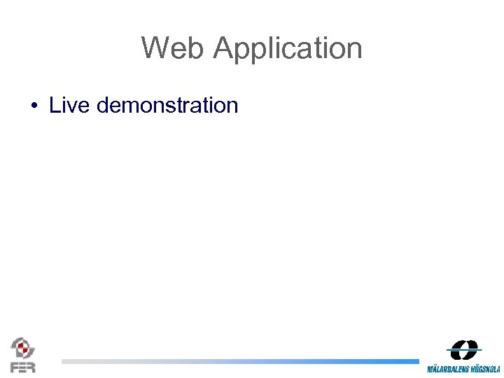 Web Application • Live demonstration