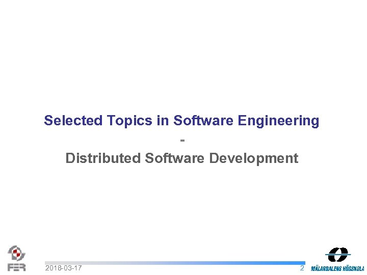 Selected Topics in Software Engineering Distributed Software Development 2018 -03 -17 2