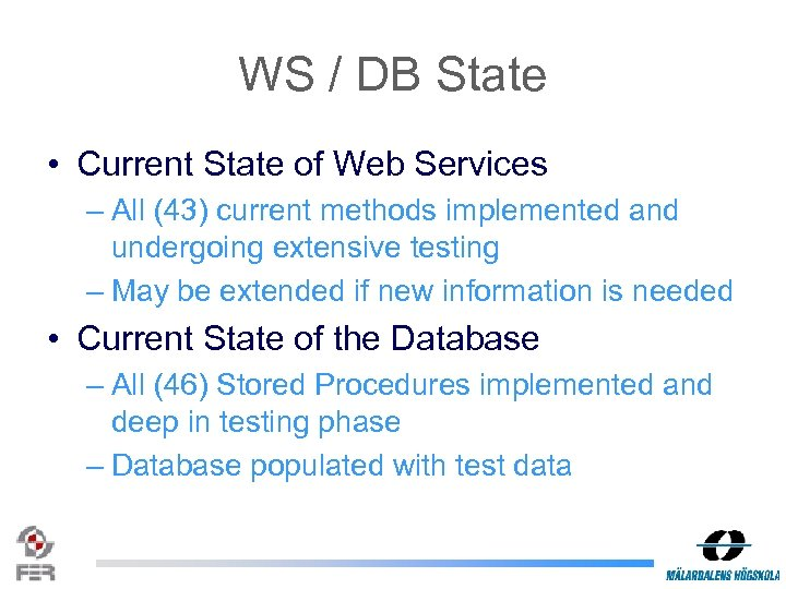 WS / DB State • Current State of Web Services – All (43) current