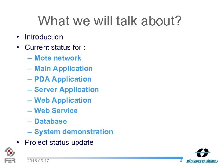 What we will talk about? • Introduction • Current status for : – Mote