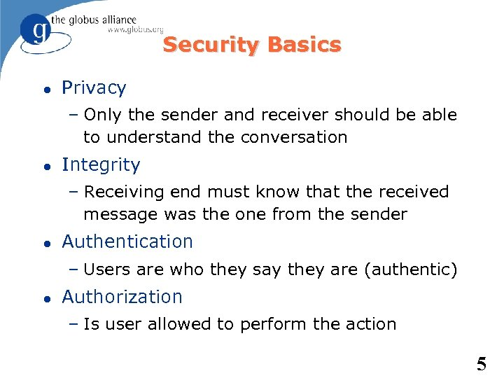 Security Basics Privacy – Only the sender and receiver should be able to understand