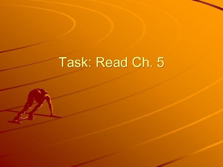 Task: Read Ch. 5