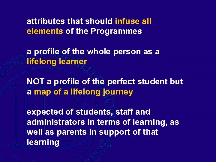 attributes that should infuse all elements of the Programmes a profile of the whole