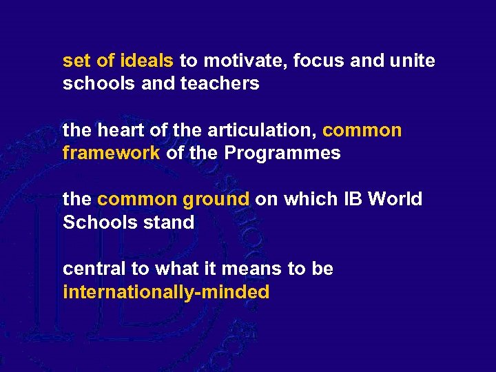 set of ideals to motivate, focus and unite schools and teachers the heart of