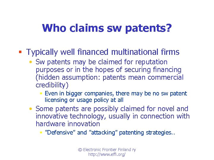 Who claims sw patents? § Typically well financed multinational firms • Sw patents may