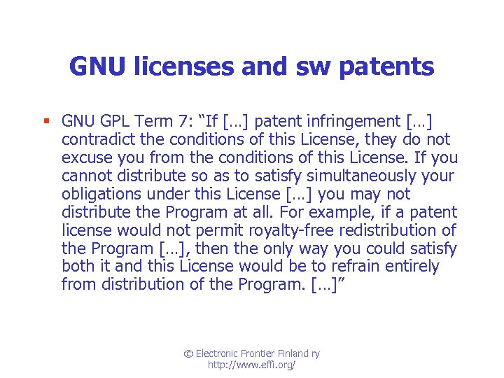 "GNU licenses and sw patents § GNU GPL Term 7: ""If […] patent infringement"