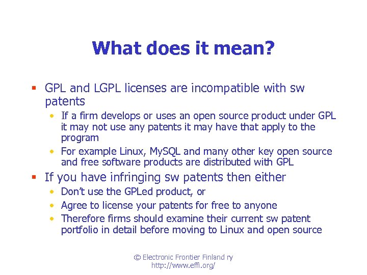 What does it mean? § GPL and LGPL licenses are incompatible with sw patents