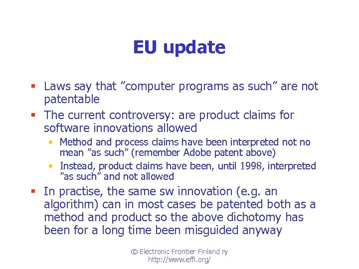 "EU update § Laws say that ""computer programs as such"" are not patentable §"