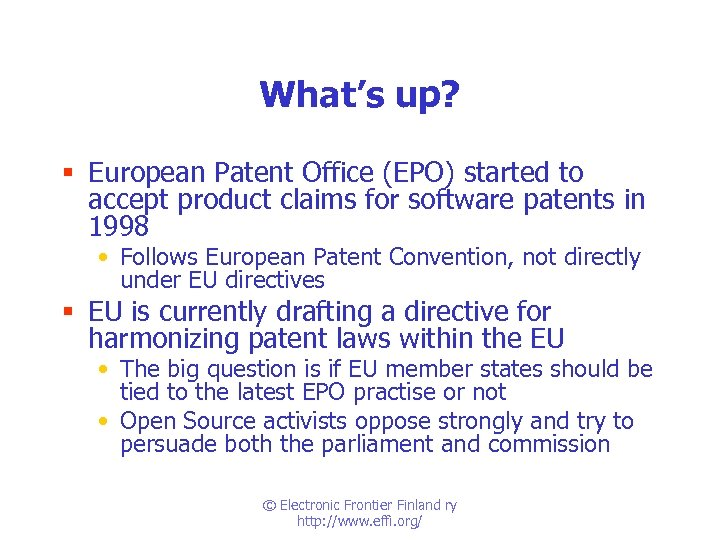 What's up? § European Patent Office (EPO) started to accept product claims for software