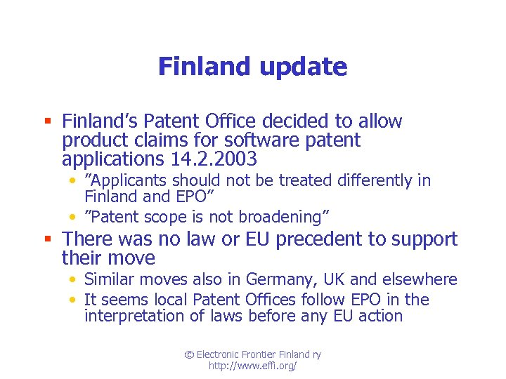 Finland update § Finland's Patent Office decided to allow product claims for software patent