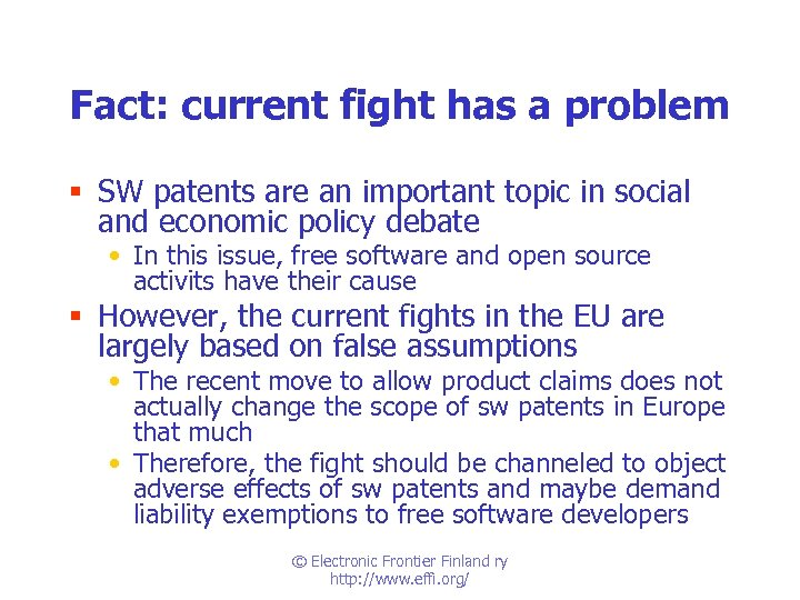 Fact: current fight has a problem § SW patents are an important topic in