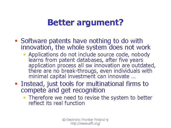 Better argument? § Software patents have nothing to do with innovation, the whole system
