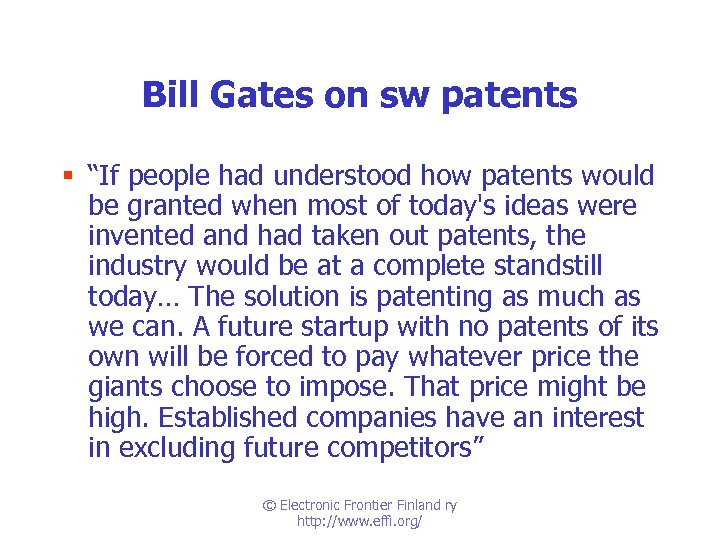 "Bill Gates on sw patents § ""If people had understood how patents would be"