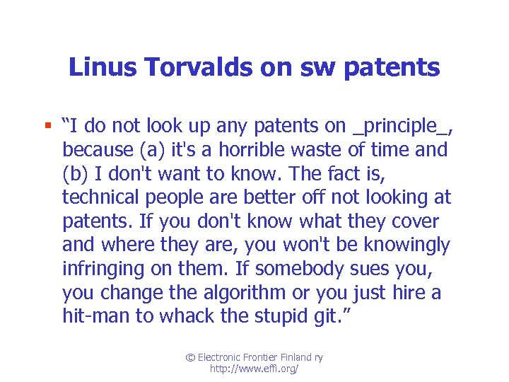 "Linus Torvalds on sw patents § ""I do not look up any patents on"