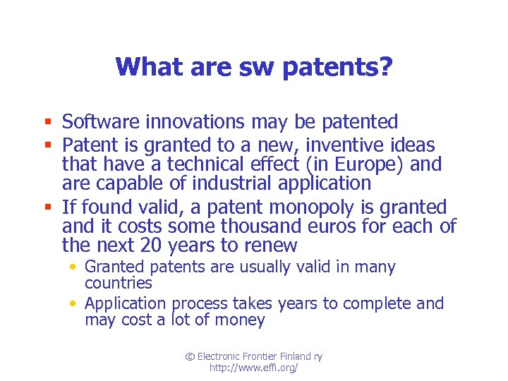 What are sw patents? § Software innovations may be patented § Patent is granted