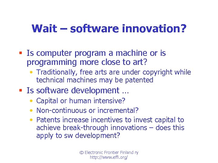 Wait – software innovation? § Is computer program a machine or is programming more