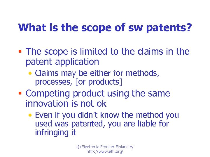 What is the scope of sw patents? § The scope is limited to the