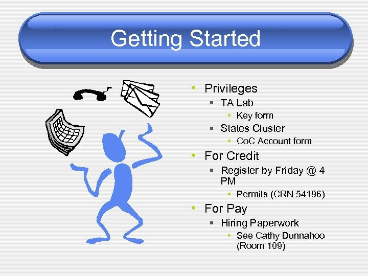 Getting Started • Privileges § TA Lab • Key form § States Cluster •