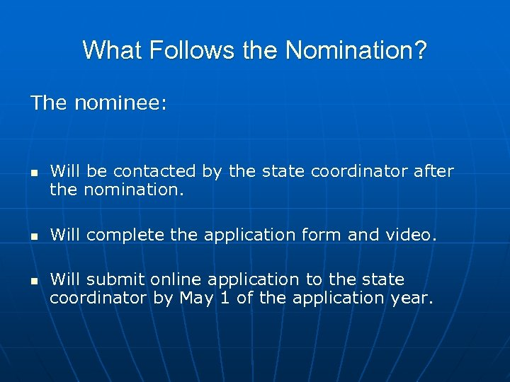 What Follows the Nomination? The nominee: n n n Will be contacted by the