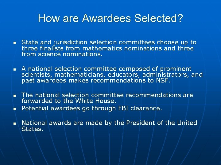 How are Awardees Selected? n n n State and jurisdiction selection committees choose up