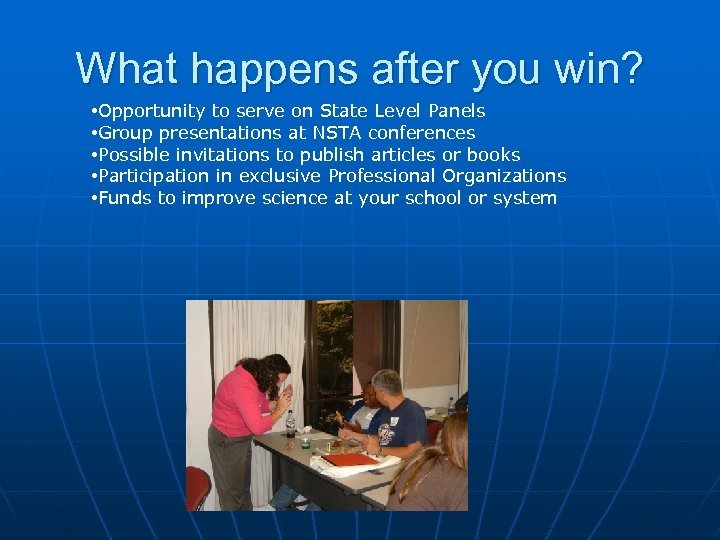What happens after you win? • Opportunity to serve on State Level Panels •
