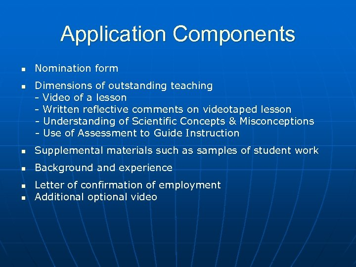 Application Components n n Nomination form Dimensions of outstanding teaching - Video of a
