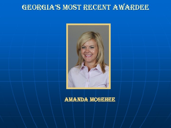 georgia's Most recent awardee amanda mc. Gehee