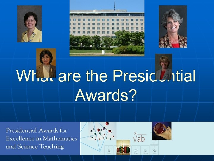 What are the Presidential Awards?